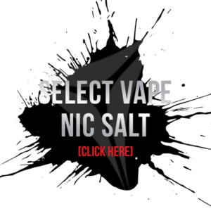 Select Vape (Nic Salts)